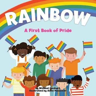 Rainbow - A First book of Pride by Michael Genhart