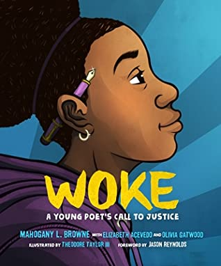 Woke - a young poet's call to justice by Mahogany L. Browne
