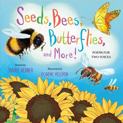 Seeds, bees, butterflies, and more